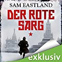 Der rote Sarg Audiobook by Sam Eastland Narrated by Olaf Pessler