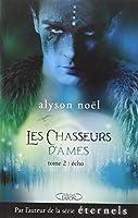 LES CHASSEURS D'AMES T02 ECHO