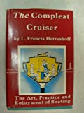 img - for The Compleat Cruiser : The Art, Practice and Enjoyment of Boating book / textbook / text book