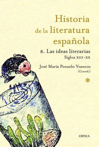 Las ideas literarias: 1214-2010 (Hª Literatura Española)