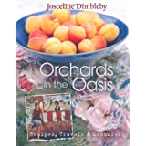 Orchards in the Oasis: Recipes, Travels & Memoriesby Josceline Dimbleby