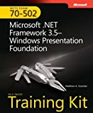 img - for MCTS Self-Paced Training Kit (Exam 70-502): Microsoft  .NET Framework 3.5 Windows  Presentation Foundation 1st edition by Stoecker, Matthew A. (2008) Hardcover book / textbook / text book