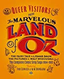 Queer Visitors from the Marvelous Land of Oz: The Complete Comic Book Saga, 1904-1905   [QUEER VISITORS FROM THE MARVEL] [Hardcover]