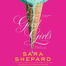 The Good Girls (       UNABRIDGED) by Sara Shepard Narrated by Cassandra Morris
