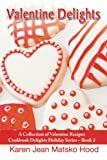 Valentine Delights: A Collection of Valentine Recipes (Cookbook Delights Holiday)