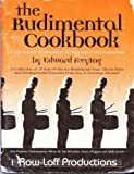 img - for The Rudimental Cookbook : A Collection of 25 State of the Art Rudimental Snare Drum Solos and Developmental Exercises From Easy to Extremely Advanced book / textbook / text book
