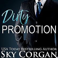 Dirty Promotion | Livre audio Auteur(s) : Sky Corgan Narrateur(s) : Marie Smith