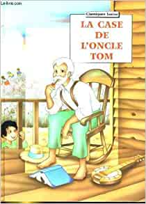 La case de l 39 oncle tom 9782743406684 books - Case de l oncle tom guirlande ...