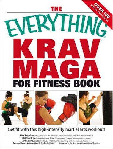 Everything Krav Maga for Fitness Book: Get fit fast with this high-intensity martial arts workout (Everything: Health and Fitness)