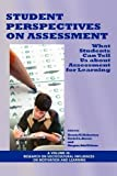 img - for Student Perspectives on Assessment: What Students Can Tell Us About Assessment for Learning (PB) (Research on Sociocultural Influences on Motivation and Learning) book / textbook / text book