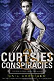Curtsies & Conspiracies (Finishing School)
