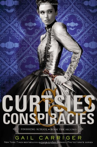 Image of Curtsies & Conspiracies (Finishing School)