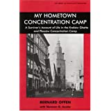 My Hometown Concentration Camp: A Survivor's Account of Life in the Krakow Ghetto and Plaszow Concentration Camp (Library of Holocaust Testimonies)by Bernard Offen
