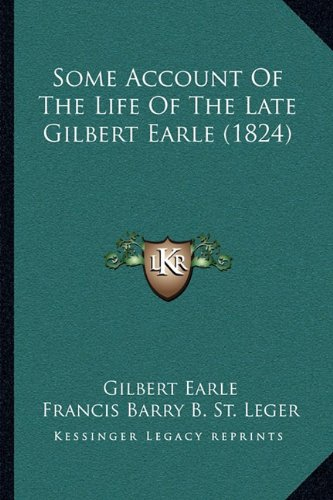 Some Account of the Life of the Late Gilbert Earle (1824)