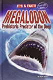 img - for Megalodon: Prehistoric Predator of the Deep (It's a Fact: Real Life Reads) book / textbook / text book