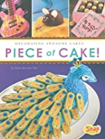 Piece of Cake!: Decorating Awesome Cakes (Snap)