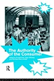 img - for The Authority of the Consumer book / textbook / text book