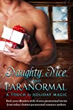 Naughty, Nice, and Paranormal: A Touch of Holiday Magic