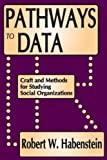 img - for Pathways to Data: Craft and Methods for Studying Social Organizations book / textbook / text book