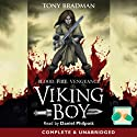 Viking Boy: Blood. Fire. Vengeance. Audiobook by Tony Bradman Narrated by Daniel Philpott