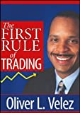 The First Rule of Trading (Wiley Trading Video) 1st (first) Edition by Velez, Oliver L. published by Wiley (2009)