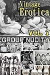 Vintage Erotica Vol.7: Group Nudity (...