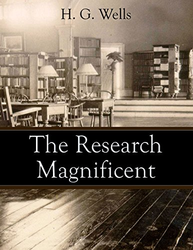 H. G. Wells - The Research Magnificent: (Annotated)