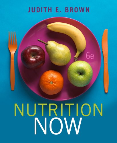 Nutrition Now By Judith Brown