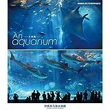 An Aquarium?水族館 ?沖縄美ら海水族館? ブルーレイ【NHKスクエア限定商品】