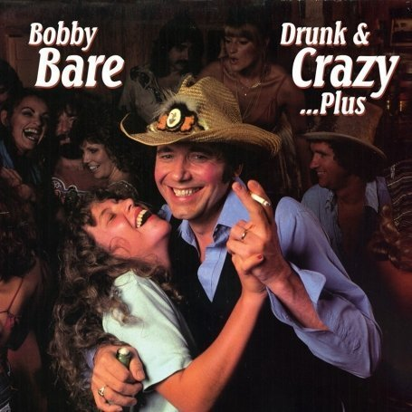 Bobby Bare - Drunk and Crazy-Plus - Zortam Music