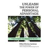Unleash the Power of Personal Advantage: 7 Keys to Unlock Your Potential for Success ~ Ellen Junious