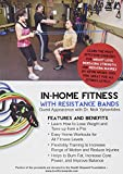In Home Fitness With Resistance Bands: Lose Weight, Burn Fat, Improve Balance, Increase Flexibility and Reduce Injuries