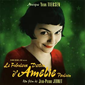 Le Fabuleux Destin D'am�lie Poulain (Bande Originale De Film)
