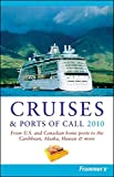 img - for Frommer's Cruises and Ports of Call 2010 (Frommer's Complete Guides) book / textbook / text book