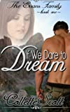 If We Dare to Dream: The Evans Family, Book One