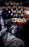 img - for Made in the U.S.A.: The History of American Business by Thomas V. Dibacco (2003-10-01) book / textbook / text book