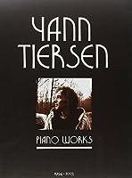 Yann Tiersen - Piano Works: Partitions Integrales Piano: 1994-2003