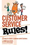 Customer Service Rules!: 52 ways to c...