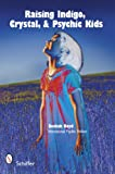 Amazon.com: Raising Indigo, Crystal, and Psychic Kids: Explore ...