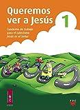 Queremos Ver A Jesus 1. Cuad. Trabajo Delegacion Diocesana De Catequesis De Za P.P.C