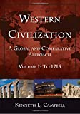 img - for Western Civilization: A Global and Comparative Approach: to 1715 book / textbook / text book