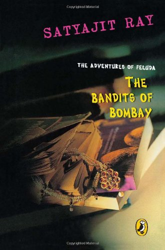 The Bandits of Bombay: The Adventures of Feluda