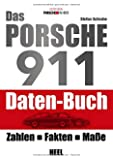Das Porsche 911 Daten-Buch: Zahlen - Fakten - Daten