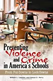 Preventing Violence and Crime in America's Schools: From Put-Downs to Lock-Downs