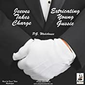 Jeeves Takes Charge & Extricating Young Gussie | P. G. Wodehouse