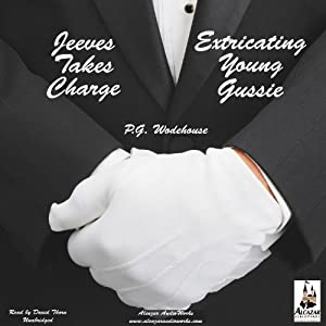 Jeeves Takes Charge & Extricating Young Gussie Audiobook