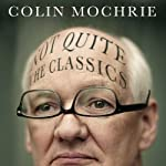 Not QUITE The Classics | Colin Mochrie