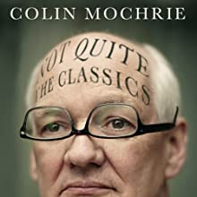 Not QUITE The Classics Audiobook by Colin Mochrie Narrated by Colin Mochrie