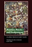 &#34;Beauties, Beasts and Enchantments Classic French Fairy Tales&#34; av Jack Zipes