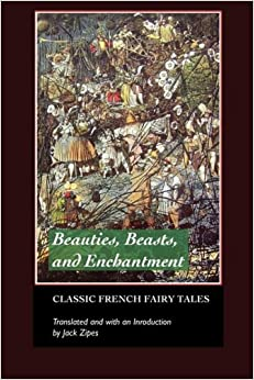 beauties beasts and enchantments classic french fairy